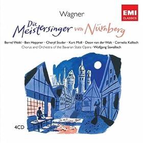 Die Meistersinger Von N�rnberg, Dritter Akt/Act 3/Troisieme Scene, F�nfte Szene/Scene 5/Cinqui�me Sc�ne: Euch MacHt Ihr's Leicht, Mir MacHt Ihr's Schwer (Sachs/Pogner/Beckmesser/Kothner)