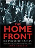 img - for The Home Front in Photographs: Life in Britain During the Second World War book / textbook / text book