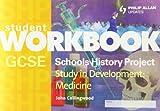 John Collingwood GCSE SHP Study in Development: Medicine Student Workbook (Student Workbooks)