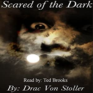 Scared of the Dark | [Drac Von Stoller]