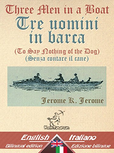Three Men in a Boat To Say Nothing of the Dog Tre uomini in barca Senza contare il cane Bilingual parallel t PDF