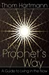 The prophet's way : a guide to living in the now