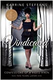img - for Vindicated: Confessions of a Video Vixen, Ten Years Later by Steffans, Karrine (June 2, 2015) Hardcover book / textbook / text book
