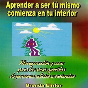 ¿Aprender a ser tu mismo; comienza en tu interior? (Spanish Edition) | [Brenda Ehrler]