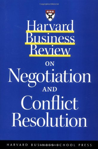 Harvard Business Review on Negotiation and Conflict...