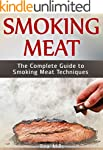 Smoking Meat: The Complete Guide to S...