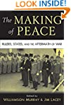 The Making of Peace: Rulers, States,...