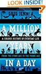 A Million Years in a Day: A Curious H...