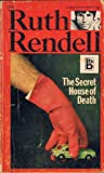 The secret house of death (0090892100) by Rendell, Ruth