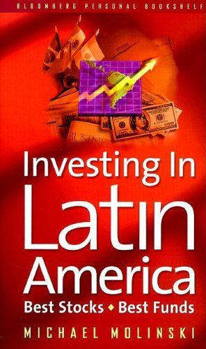 Investing in Latin America: Best Stocks, Best Funds