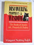 Discovering Prophecy and Wisdom: The Books of Isaiah, Job, Proverbs, Psalms (Discovering the Living Word, Vol 4)