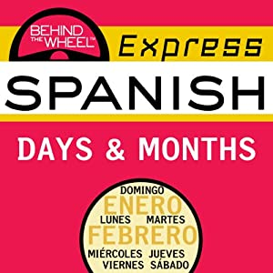 Behind the Wheel Express Spanish: Days & Months | [Mark Frobose]