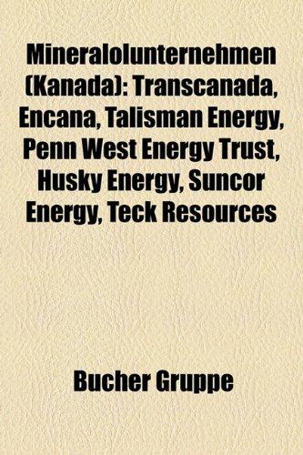 mineralolunternehmen-kanada-transcanada-encana-talisman-energy-penn-west-energy-trust-husky-energy-s