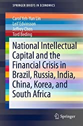 National Intellectual Capital and the Financial Crisis in Brazil, Russia, India, China, Korea, and South Africa: 18 (SpringerBriefs in Economics)