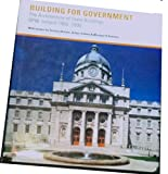 Building for Government: The Architecture of State Buildings, OPW, Ireland 1900-2000 (1860590748) by Brown, Terence