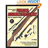 The Gun Digest Book of Firearms Assembly Disassembly Part IV - Centerfire Rifles (Gun Digest Book of Firearms Assembly... by J B Wood