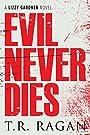 Evil Never Dies (The Lizzy Gardner...