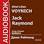 Jack Raymond [Russian Edition] | Ethel Lilian Voynich