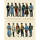"Vanished Armies: A Record of Military Uniform Observed And Drawn in Various European Countries During the Years 1907 to 1914 (Shire General)von ""John Mollo"""