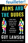 Arms and the Dudes: How Three Stoners...