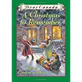 Dear Canada: A Christmas to Remember: Tales of Comfort and Joyby Carol Matas