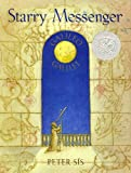Starry Messenger (1997 Caldecott Honor Book) (0374371911) by Sís, Peter