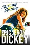 Chasing Destiny (0451219279) by Dickey, Eric Jerome