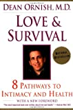 Love and Survival: 8 Pathways to Intimacy and Health (0060930209) by Ornish, Dean