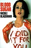 img - for Blood Sugar by Nicole Blackman (2000-04-03) book / textbook / text book