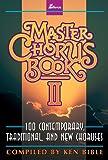 Master Chorus Book II: 100 Contemporary, Traditional, and New Choruses