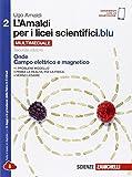 L'Amaldi per i licei scientifici.blu. Con e-book. Con espansione online. Per le Scuole superiori: 2