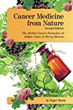 img - for Cancer Medicine from Nature (Second Edition): The Herbal Cancer Formulas of Edgar Cayce and Harry Hoxsey book / textbook / text book