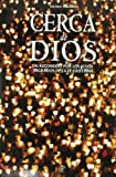 img - for Cerca de Dios / About God: Un Recorrido Por Los Sitios Sagrados De La Fe Cristiana / a Tour of Holy Christianity Sites (Spanish Edition) book / textbook / text book