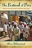 "Afsar Mohammad, ""The Festival of Pirs: Popular Islam and Shared Devotion in South India"" (Oxford University Press, 2013"