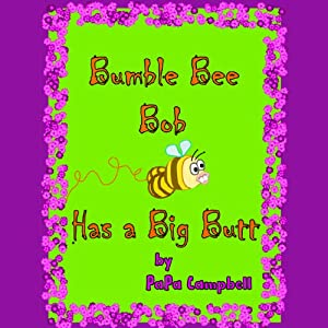 Bumble Bee Bob Has a Big Butt: Volume 1 Audiobook