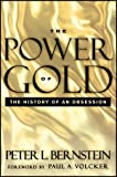 The Power of Gold: The History of an Obsession (111827010X) by Bernstein, Peter L.