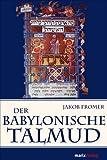 Der Babylonische Talmud: Ein Zugang zur wichtigsten Quelle der jüdischen Religion