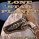 Lone Star Planet (       UNABRIDGED) by H. Beam Piper Narrated by Harry Shaw