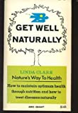 Get Well Naturally (0668017627) by Clark, Linda