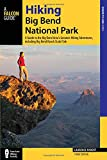 Hiking Big Bend National Park: A Guide to the Big Bend Area's Greatest Hiking Adventures, including Big Bend Ranch State Park (Regional Hiking Series)Hiking Big Bend National Park: A Guide to the Big Bend Area's Greatest Hiking Adventures, including Big Bend Ranch State Park (Regional Hiking Series)