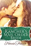 The Rancher's Mail Order Bride: A His...