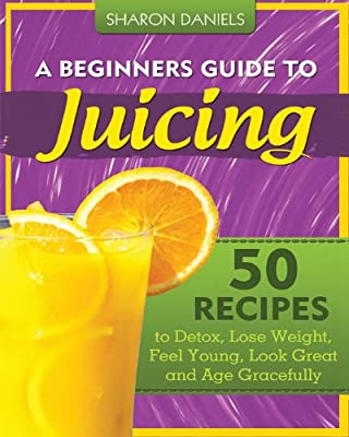 A Beginners Guide To Juicing