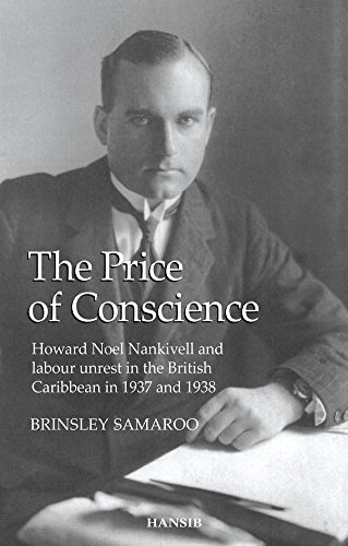 price-of-conscience-the-howard-noel-nankivell-and-labour-unrest-in-the-british-caribbean-in-1937-and