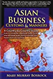 img - for Asian Business Customs and Manners: A Country-by-country Guide book / textbook / text book