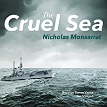 The Cruel Sea Audiobook by Nicholas Monsarrat Narrated by Simon Vance