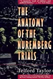 The Anatomy of the Nuremberg Trials: A Personal Memoir (0316834009) by Telford Taylor