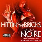 Hittin' the Bricks: An Urban Erotic Tale |  Noire