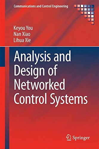 Analysis and Design of Networked Control Systems (Communications and Control Engineering)