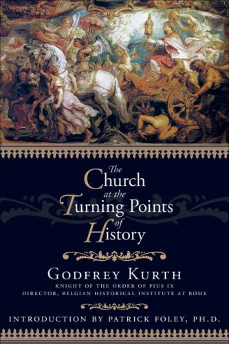 The Church at the Turning Points of History, GODFREY KURTH