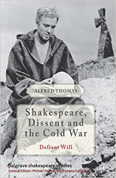 .com: Shakespeare, Dissent and the Cold War (Palgrave Shakespeare